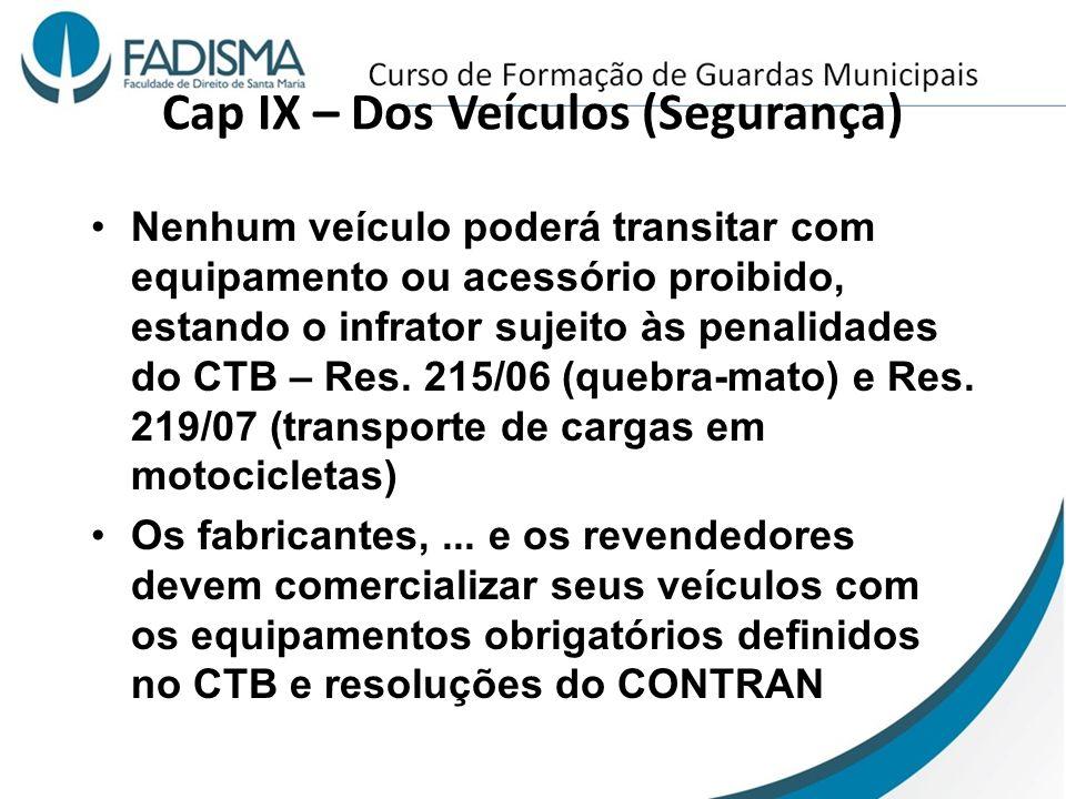 Cap IX – Dos Veículos (Segurança)