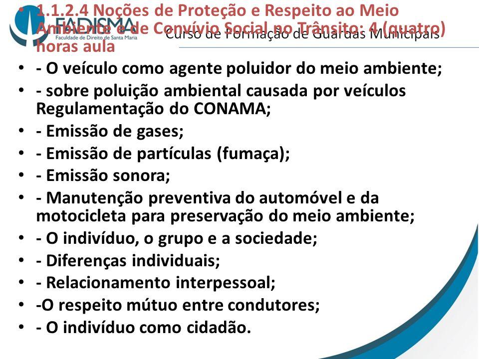 1.1.2.4 Noções de Proteção e Respeito ao Meio Ambiente e de Convívio Social no Trânsito: 4 (quatro) horas aula