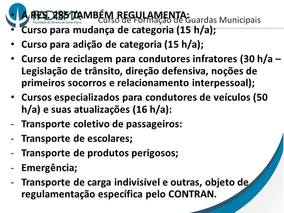 A RES. 285 TAMBÉM REGULAMENTA: