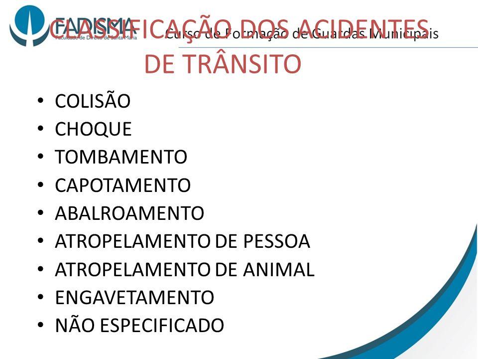 CLASSIFICAÇÃO DOS ACIDENTES DE TRÂNSITO