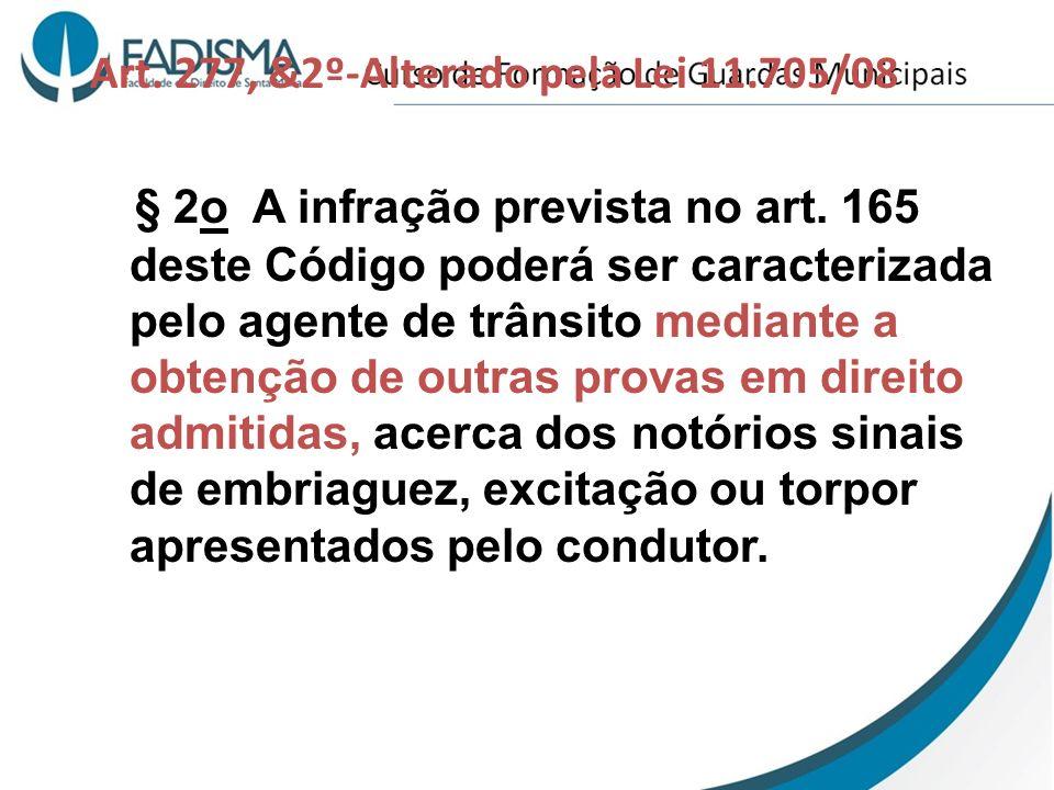 Art. 277, &2º-Alterado pela Lei 11