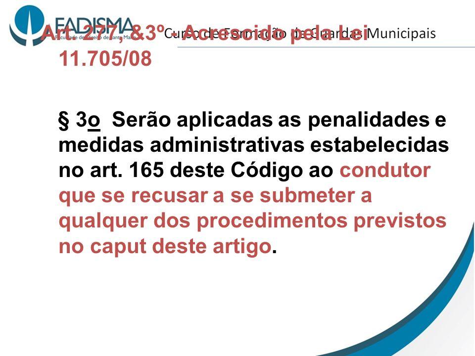 Art. 277, &3º - Acrescido pela Lei 11