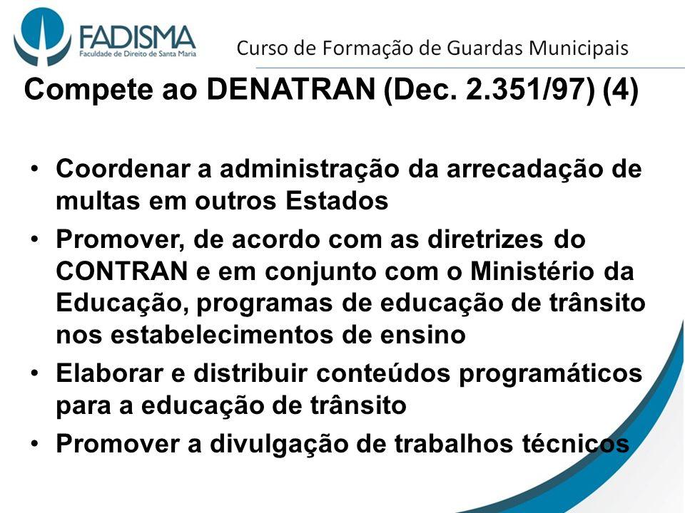 Compete ao DENATRAN (Dec. 2.351/97) (4)