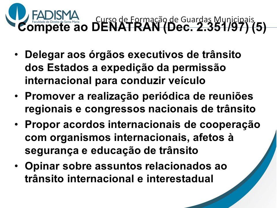 Compete ao DENATRAN (Dec. 2.351/97) (5)