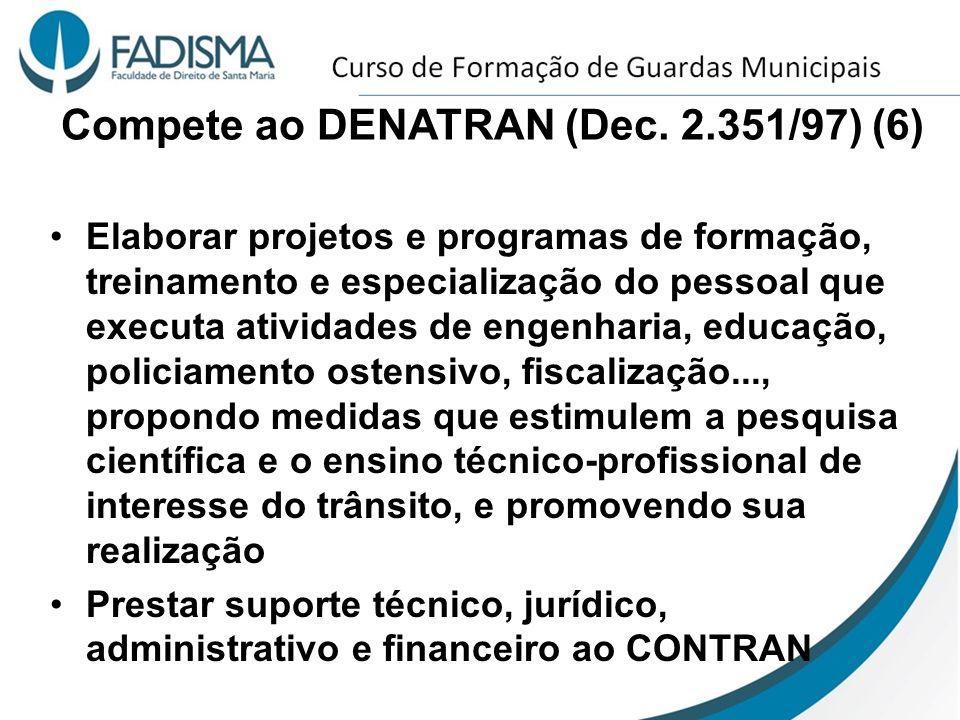 Compete ao DENATRAN (Dec. 2.351/97) (6)