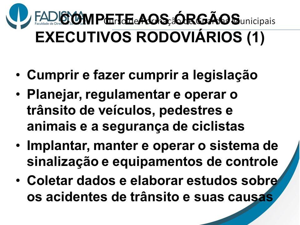 COMPETE AOS ÓRGÃOS EXECUTIVOS RODOVIÁRIOS (1)