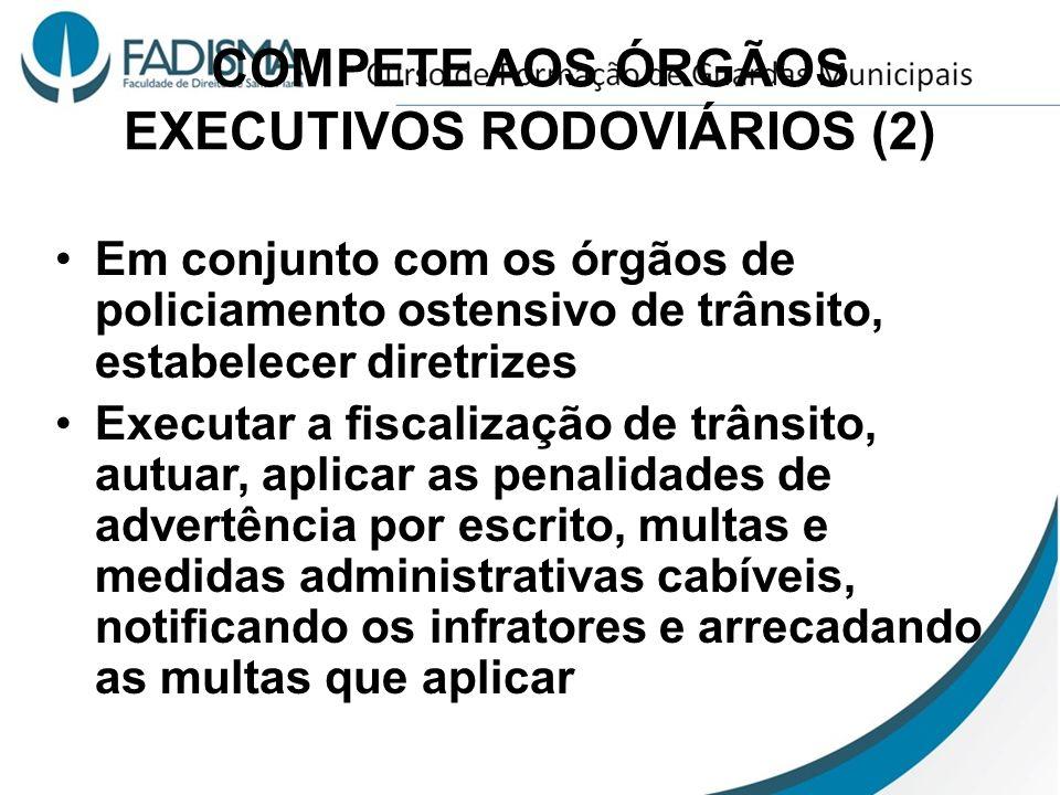 COMPETE AOS ÓRGÃOS EXECUTIVOS RODOVIÁRIOS (2)