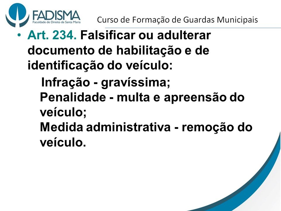 Art. 234. Falsificar ou adulterar documento de habilitação e de identificação do veículo: