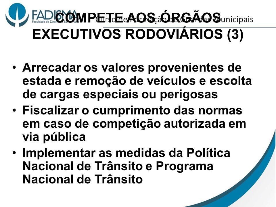 COMPETE AOS ÓRGÃOS EXECUTIVOS RODOVIÁRIOS (3)