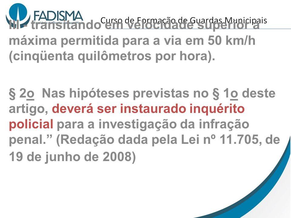 III - transitando em velocidade superior à máxima permitida para a via em 50 km/h (cinqüenta quilômetros por hora).