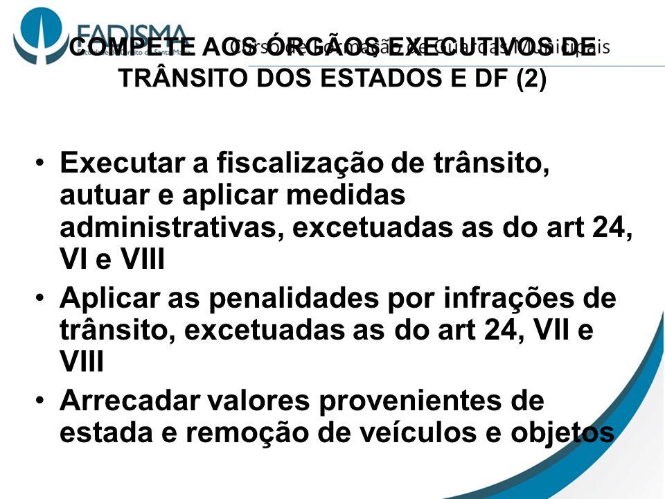COMPETE AOS ÓRGÃOS EXECUTIVOS DE TRÂNSITO DOS ESTADOS E DF (2)