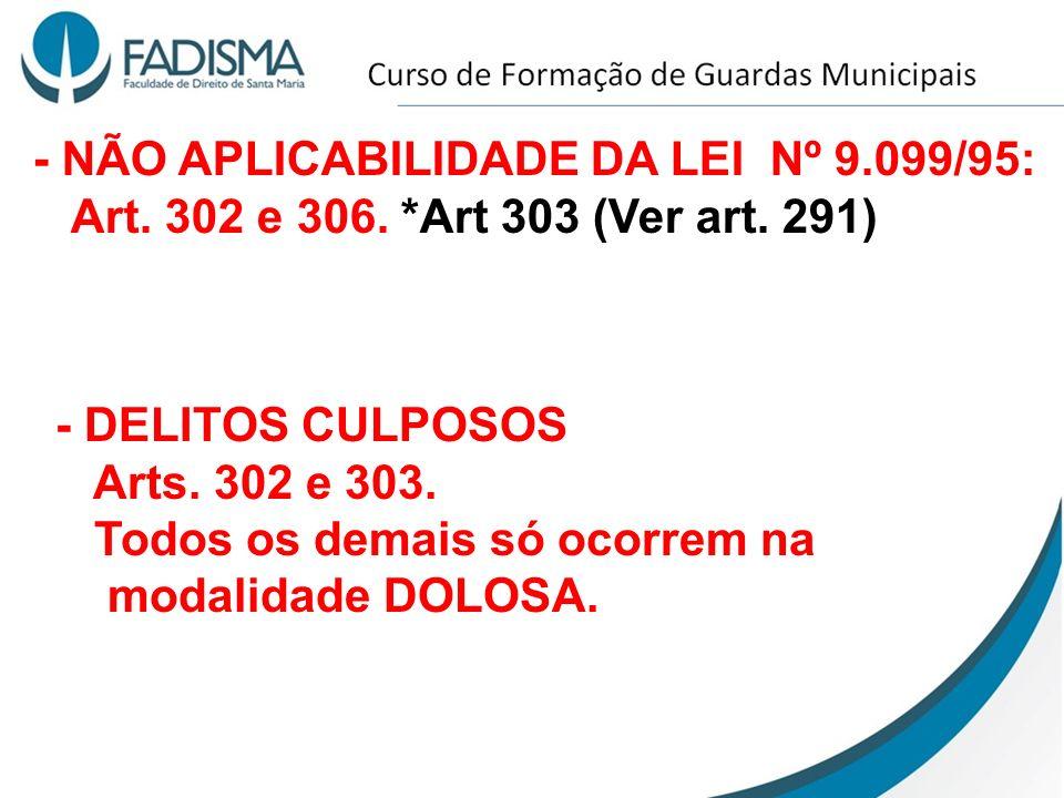 - NÃO APLICABILIDADE DA LEI Nº 9.099/95: