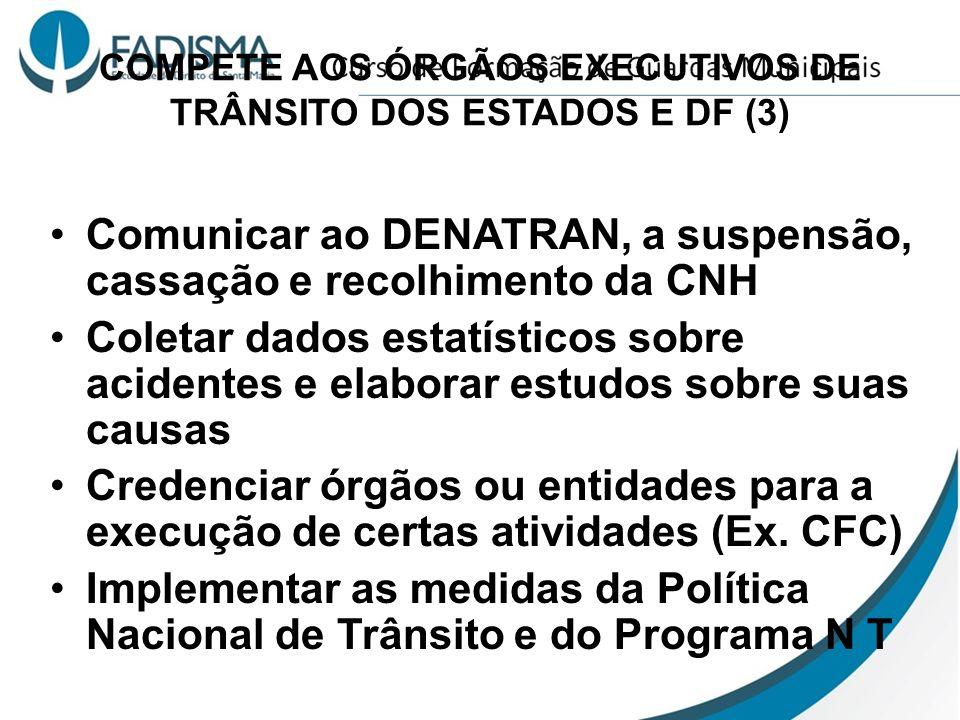 COMPETE AOS ÓRGÃOS EXECUTIVOS DE TRÂNSITO DOS ESTADOS E DF (3)