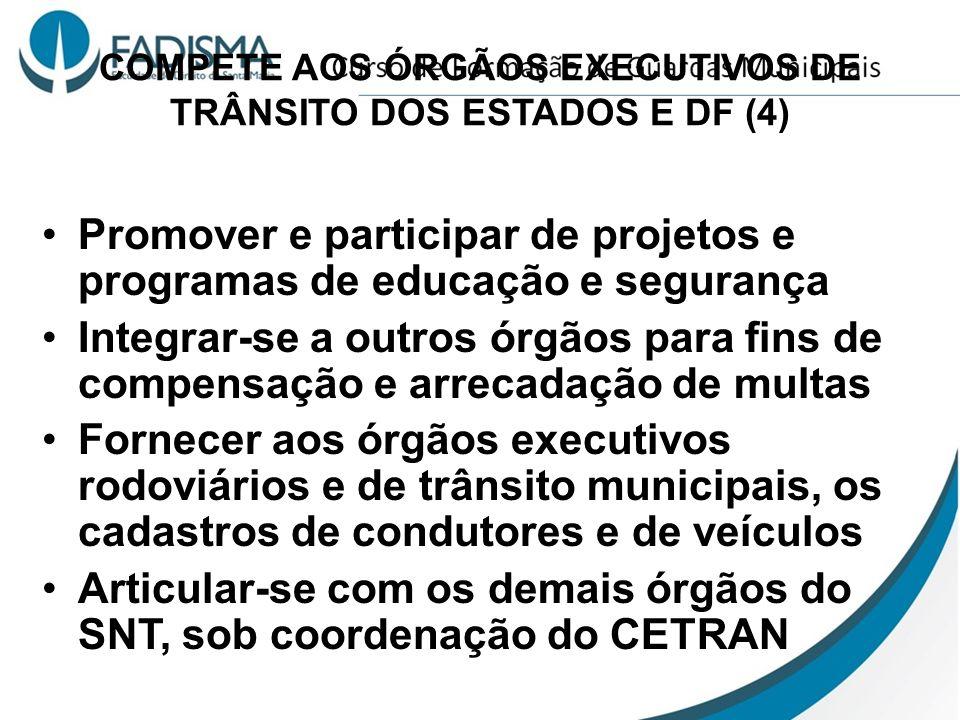 COMPETE AOS ÓRGÃOS EXECUTIVOS DE TRÂNSITO DOS ESTADOS E DF (4)