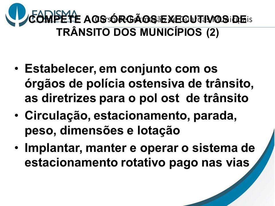 COMPETE AOS ÓRGÃOS EXECUTIVOS DE TRÂNSITO DOS MUNICÍPIOS (2)