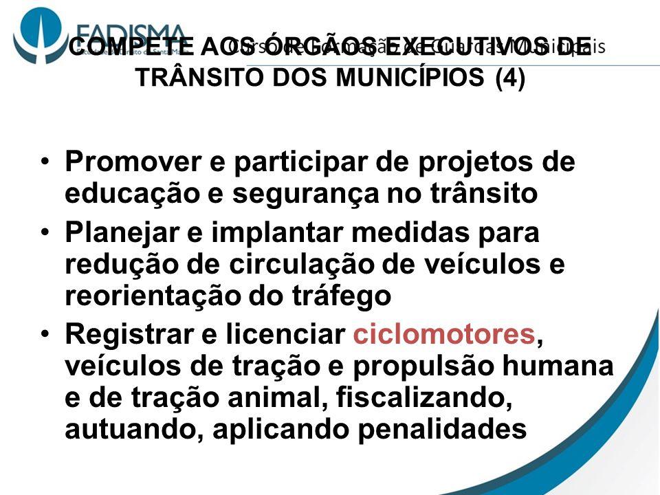 COMPETE AOS ÓRGÃOS EXECUTIVOS DE TRÂNSITO DOS MUNICÍPIOS (4)