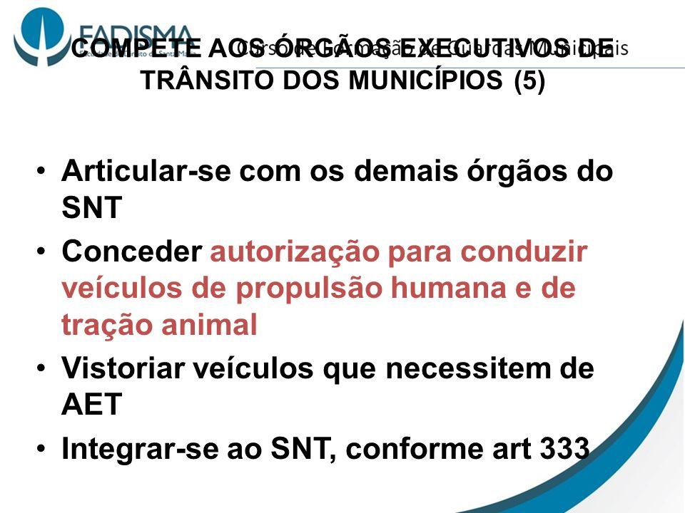 COMPETE AOS ÓRGÃOS EXECUTIVOS DE TRÂNSITO DOS MUNICÍPIOS (5)