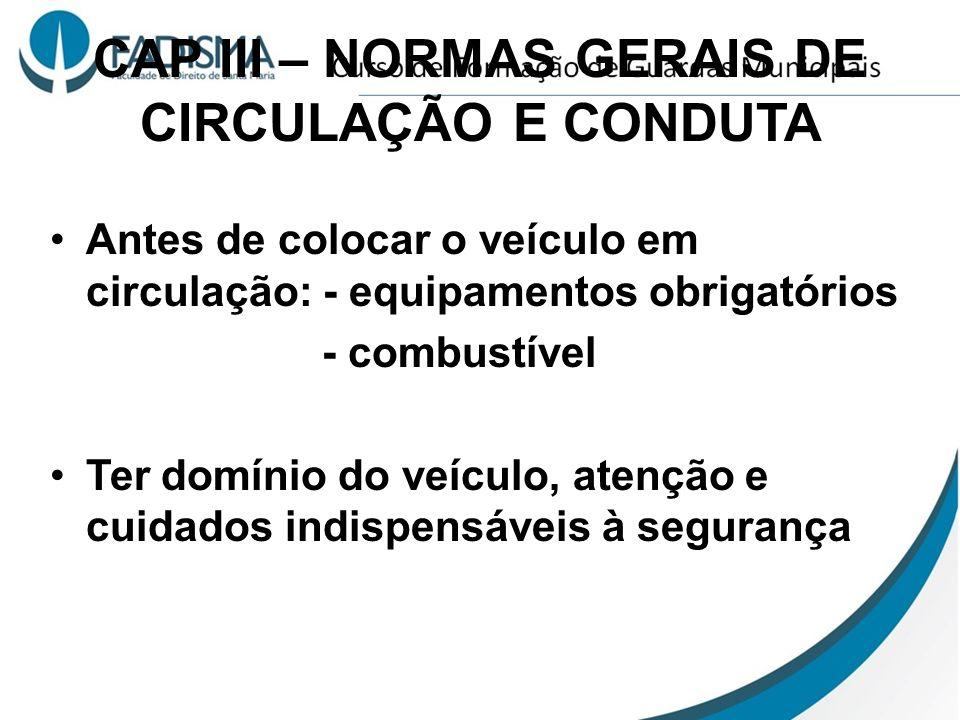 CAP III – NORMAS GERAIS DE CIRCULAÇÃO E CONDUTA