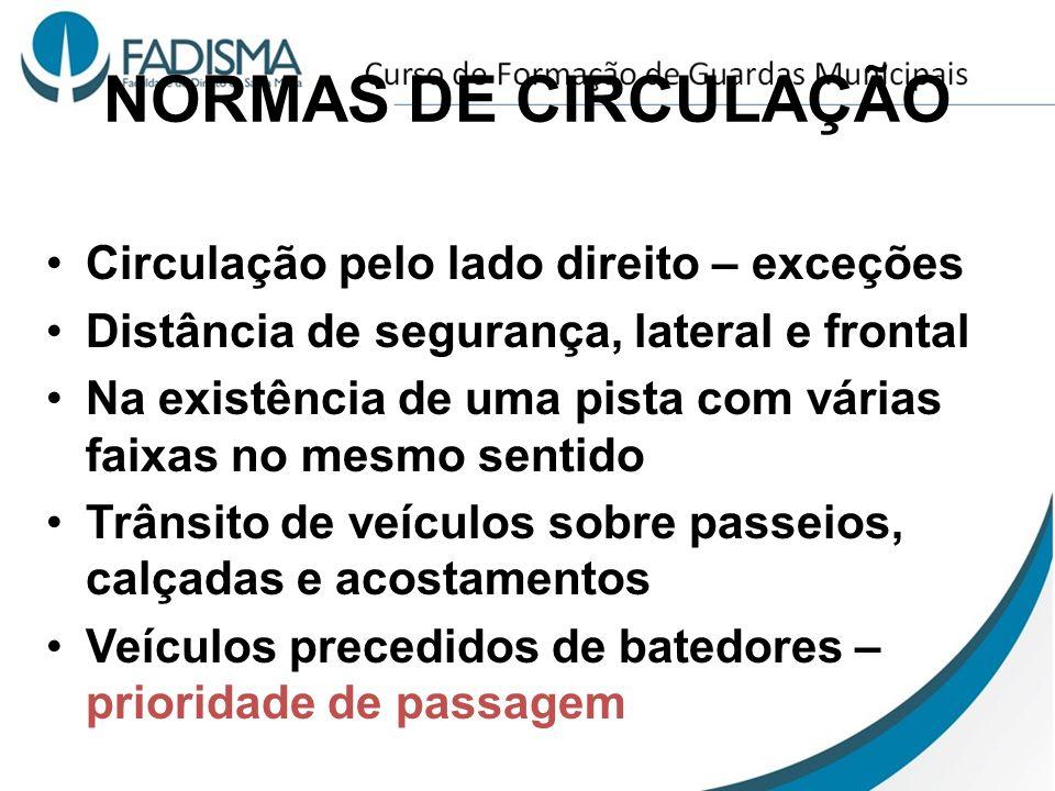 NORMAS DE CIRCULAÇÃO Circulação pelo lado direito – exceções
