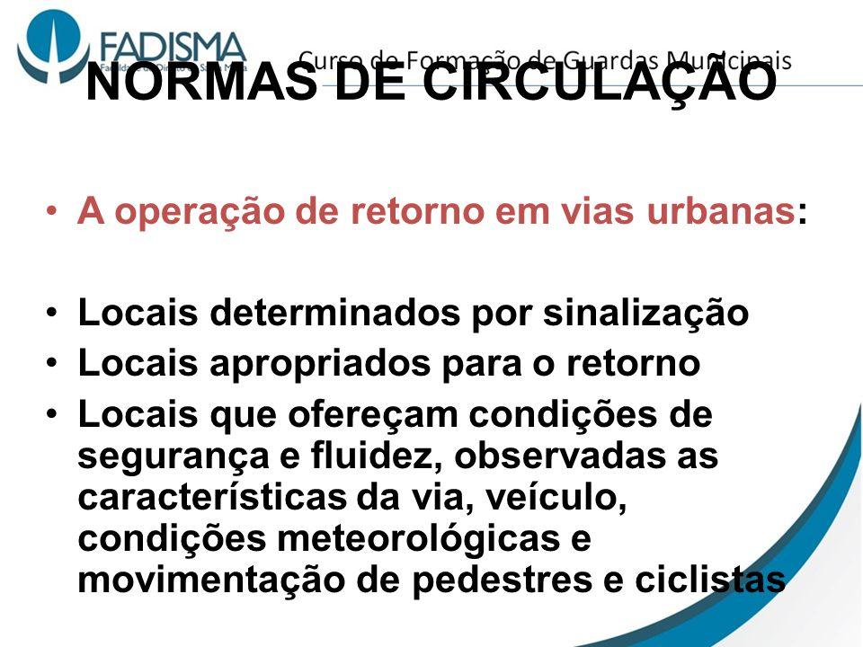 NORMAS DE CIRCULAÇÃO A operação de retorno em vias urbanas: