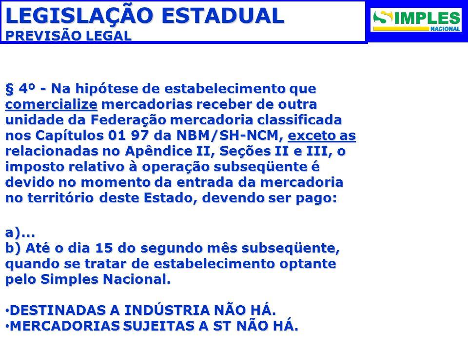 LEGISLAÇÃO ESTADUAL PREVISÃO LEGAL
