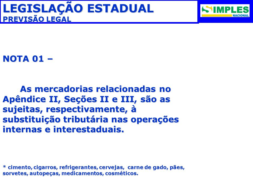 LEGISLAÇÃO ESTADUAL NOTA 01 –