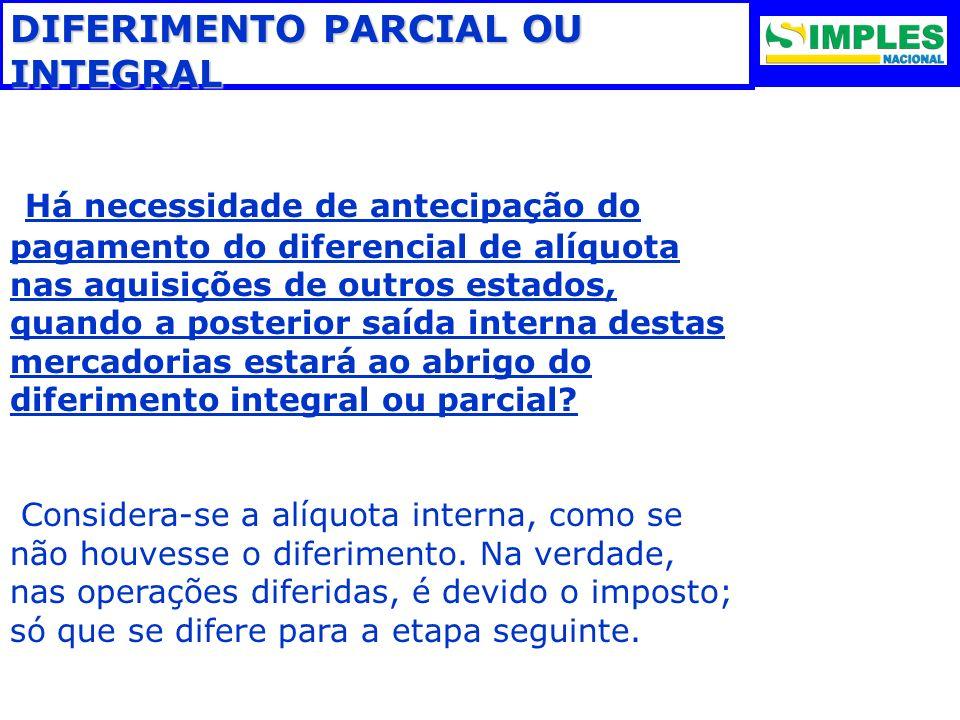 DIFERIMENTO PARCIAL OU INTEGRAL