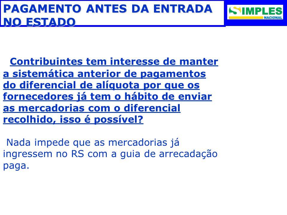 PAGAMENTO ANTES DA ENTRADA NO ESTADO