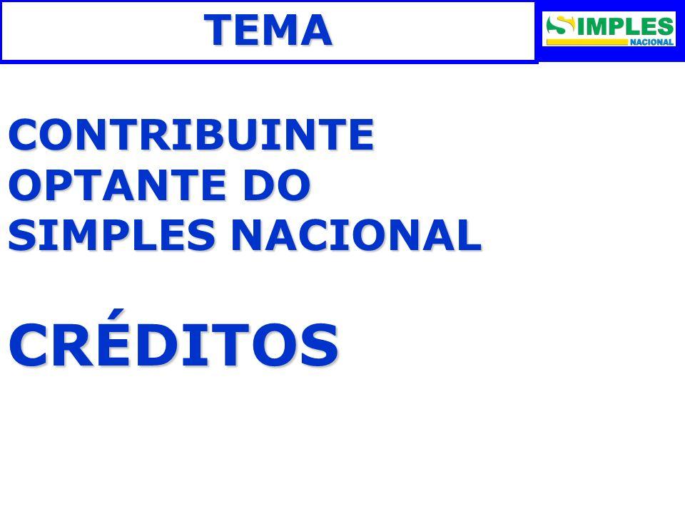 TEMA CONTRIBUINTE OPTANTE DO SIMPLES NACIONAL CRÉDITOS 2