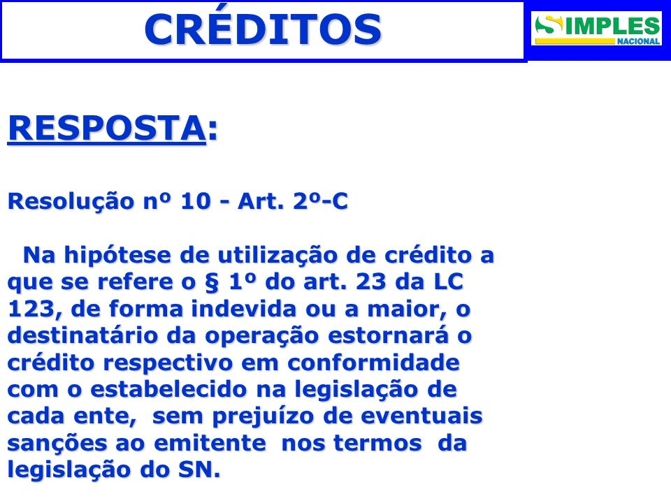 CRÉDITOS RESPOSTA: Resolução nº 10 - Art. 2º-C