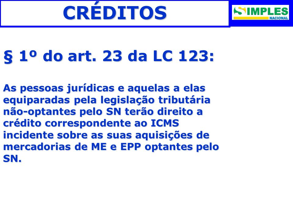 CRÉDITOS § 1º do art. 23 da LC 123: