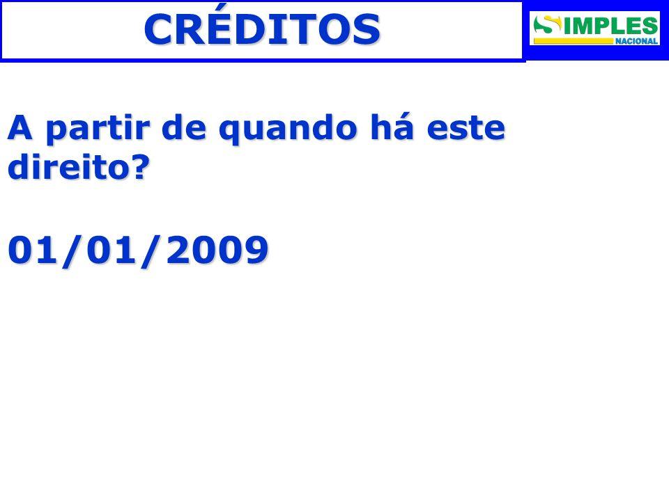 CRÉDITOS A partir de quando há este direito 01/01/2009 6