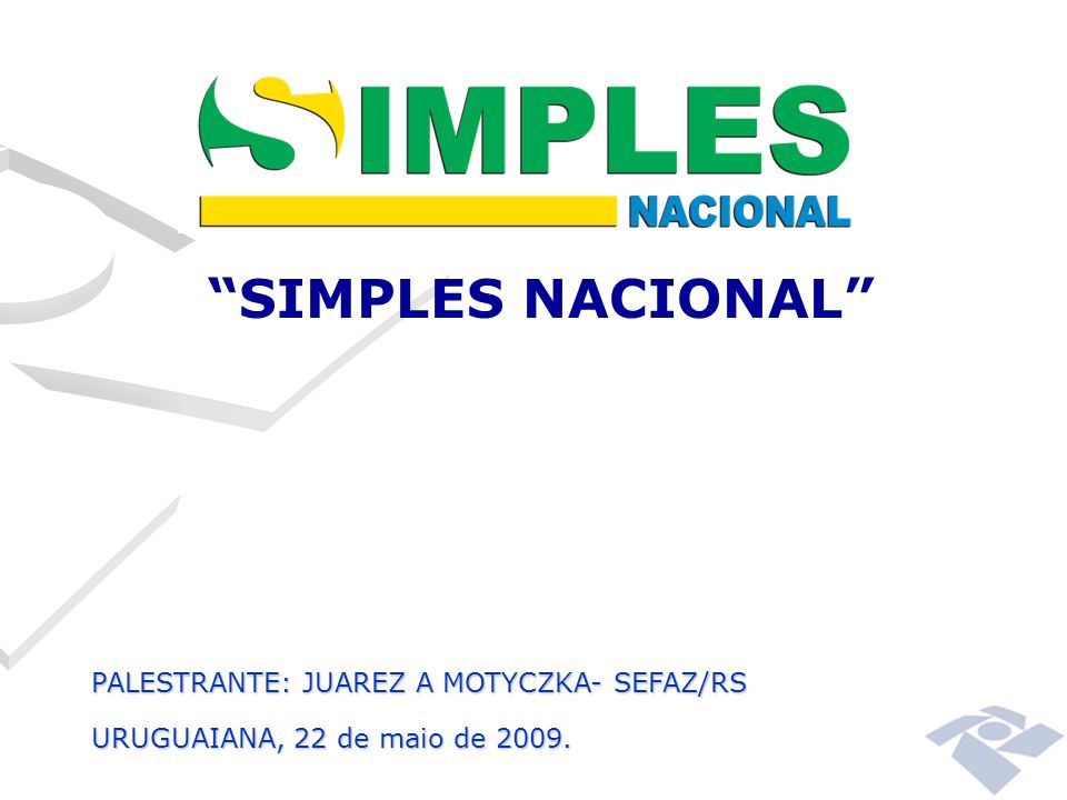 SIMPLES NACIONAL PALESTRANTE: JUAREZ A MOTYCZKA- SEFAZ/RS