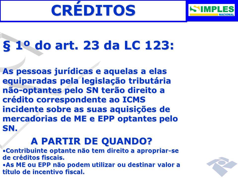 CRÉDITOS § 1º do art. 23 da LC 123: A PARTIR DE QUANDO