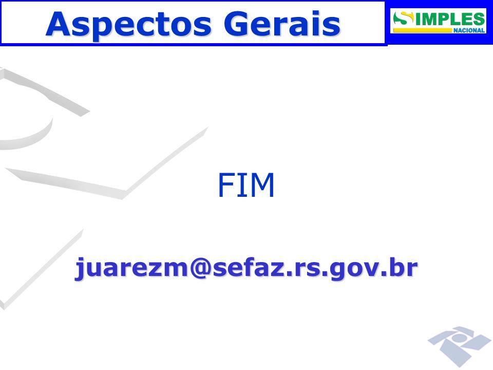 Aspectos Gerais FIM juarezm@sefaz.rs.gov.br 00:00: