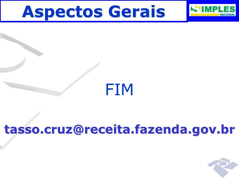 Aspectos Gerais FIM tasso.cruz@receita.fazenda.gov.br 00:00: