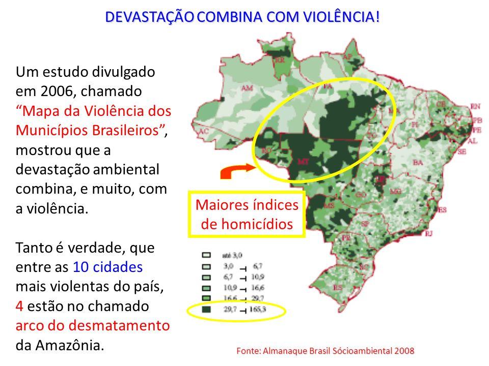 DEVASTAÇÃO COMBINA COM VIOLÊNCIA!