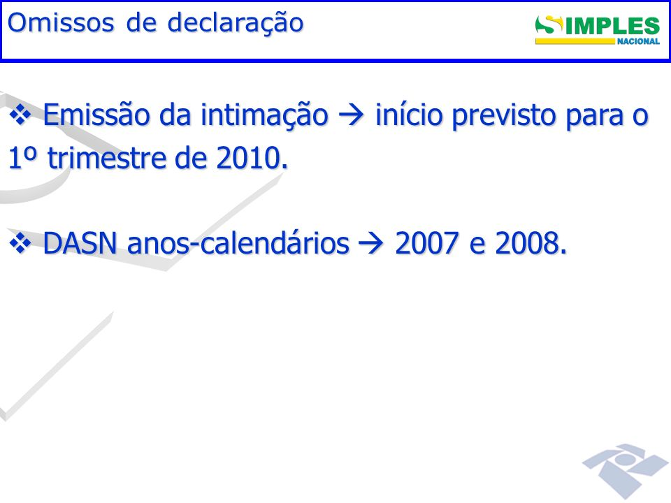 Emissão da intimação  início previsto para o 1º trimestre de 2010.