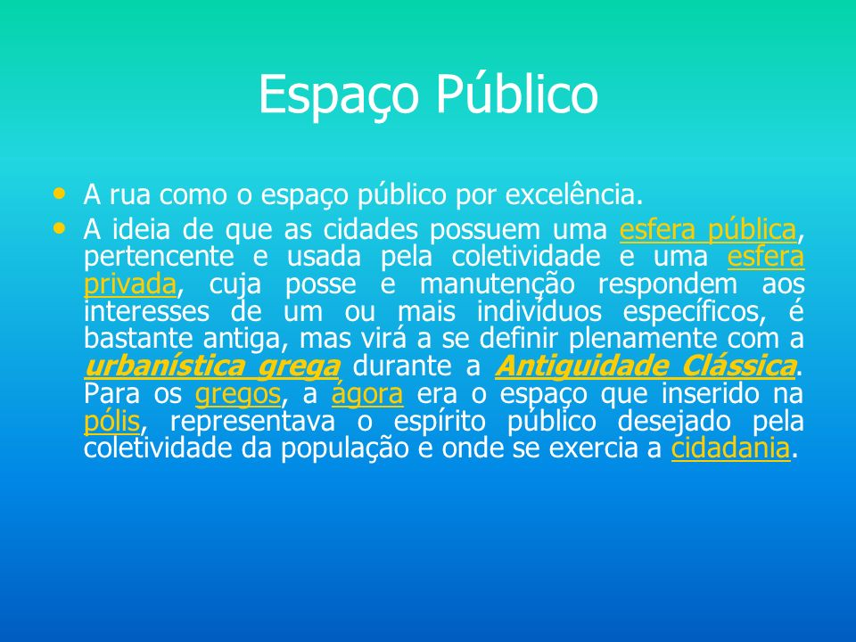 Espaço Público A rua como o espaço público por excelência.