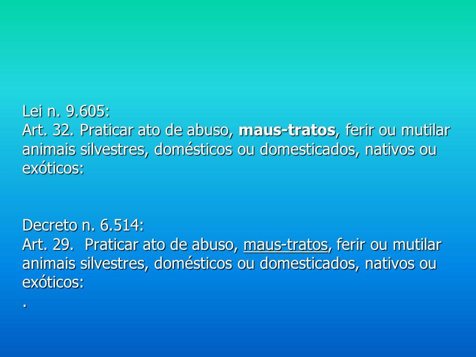 Lei n. 9.605: Art. 32.