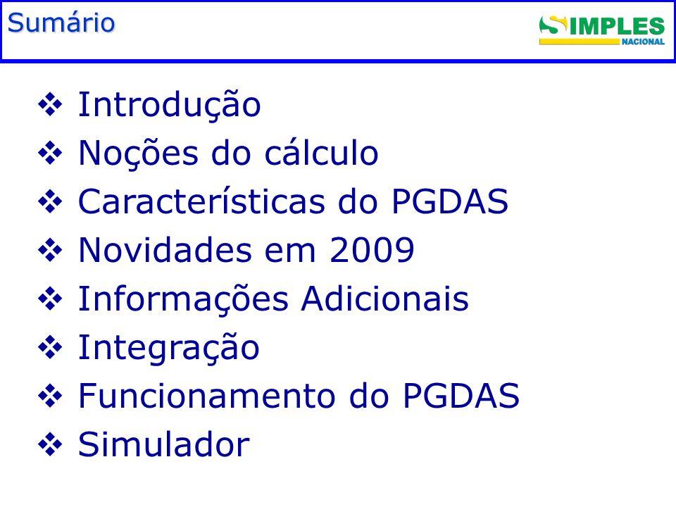 Características do PGDAS Novidades em 2009 Informações Adicionais