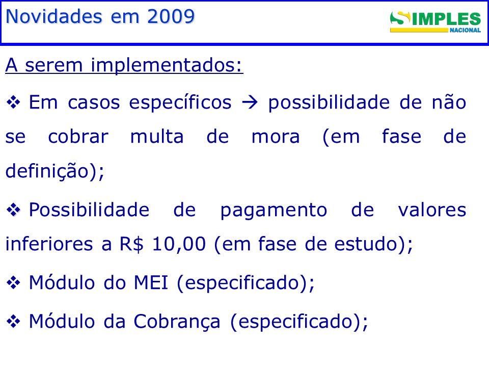 Fundamentação legal Novidades em 2009 A serem implementados: