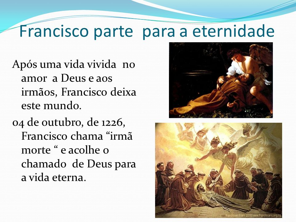 Francisco parte para a eternidade