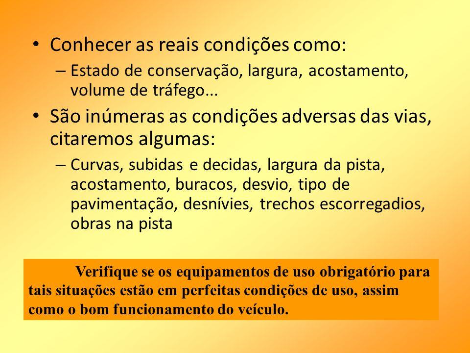 Conhecer as reais condições como:
