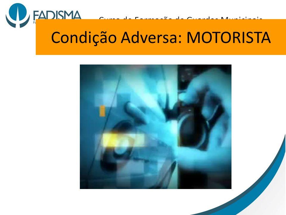 Condição Adversa: MOTORISTA