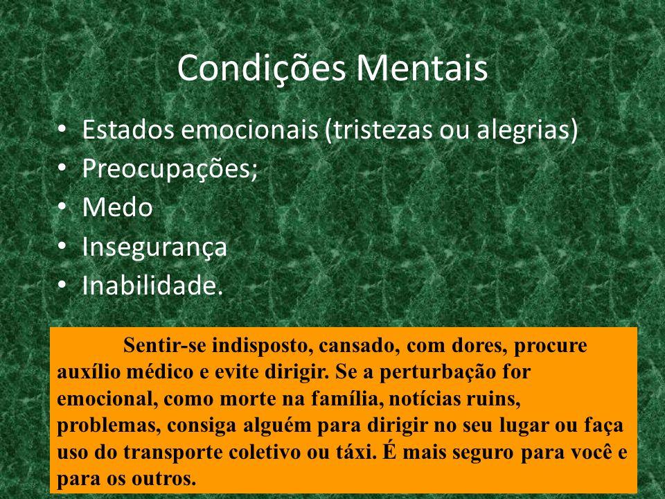 Condições Mentais Estados emocionais (tristezas ou alegrias)