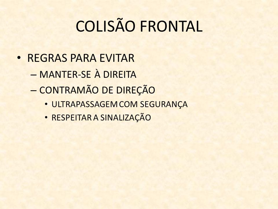 COLISÃO FRONTAL REGRAS PARA EVITAR MANTER-SE À DIREITA