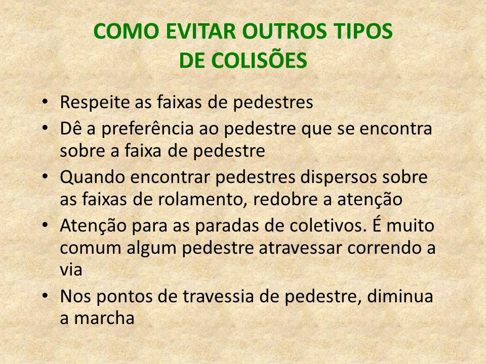 COMO EVITAR OUTROS TIPOS DE COLISÕES