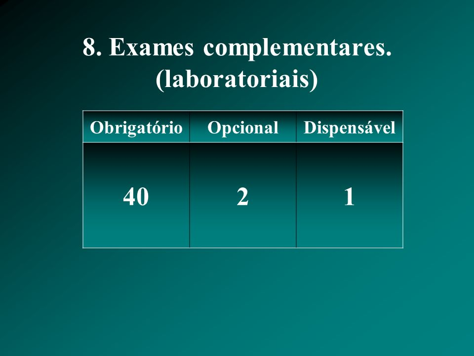 8. Exames complementares. (laboratoriais)
