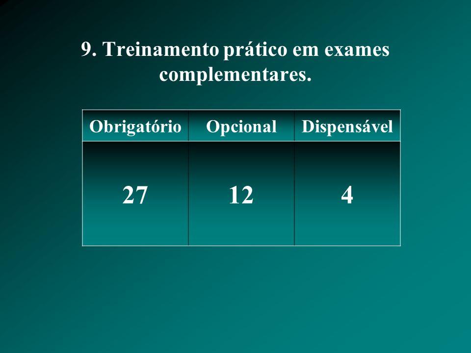 9. Treinamento prático em exames complementares.